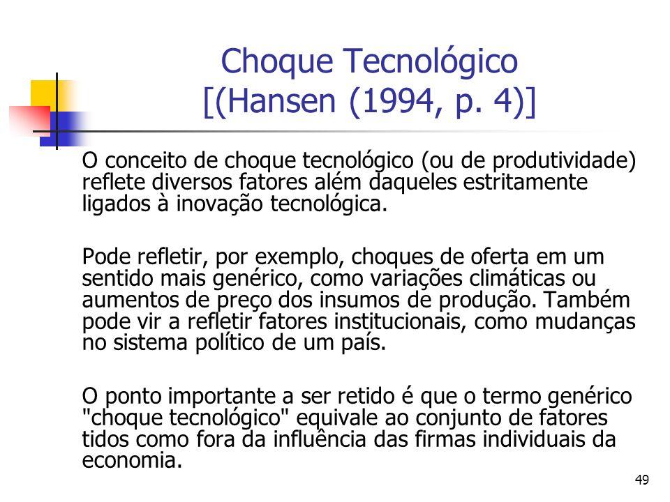 Choque Tecnológico [(Hansen (1994, p. 4)]